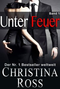 Christina Ross - Unter Feuer Band 1 - Ebook