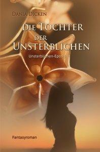 Dania Dicken -Die Tochter der Unsterblichen-Band 1