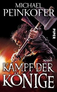 Michael Peinkofer - Kampf der Könige