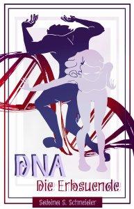 Sabina S. Schneider: DNA - Die Erbsünde