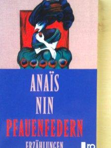 Anais Nin - Pfauenfedern