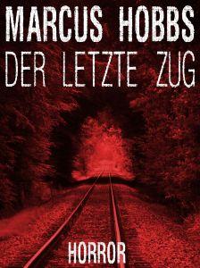 Marcus Hobbs - Der letzte Zug