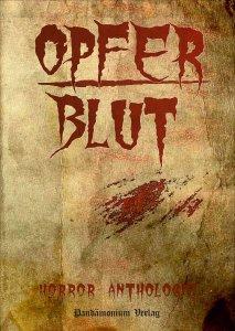 Opferblut - Eine Horror - Anthologie