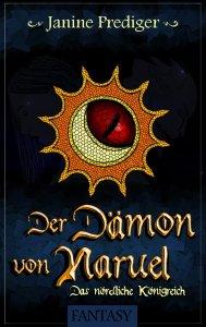 Janine Prediger: Der Dämon von Naruel - Das nördliche Königreich