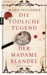 Marie Pellisier - Die tödliche Tugend der Madame Blandel