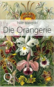 Nike Mangold - Die Orangerie