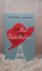 Antoine Laurain - Der Hut des Präsidenten