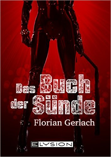 Florian Gerlach - Das Buch der Sünde