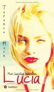 Lucia-Mein liebster Wahnsinn von Terence Horn