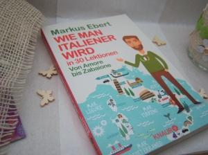 Markus Ebert - Wie man Italiener wird...