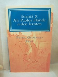 Peter Georgas-Grey: Soánta & Als Paolos Hände reden lernten