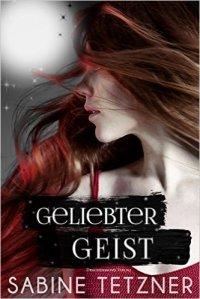 Sabine Tetzner - Geliebter Geist