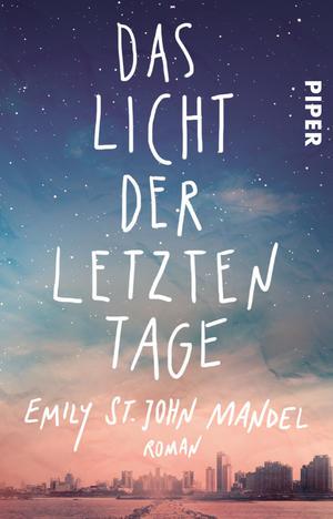 Emily St. John Mandel - Das Licht der letzten Tage