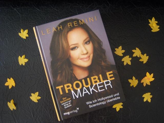 Leah Remini: Troublemaker - Wie ich Hollywood und Scientology überlebte