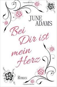 June Adams - Bei dir ist mein Herz