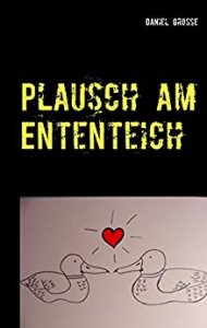 Daniel Grosse - Plausch am Ententeich