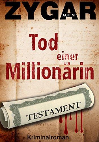 Achim Zygar - Tod einer Millionärin