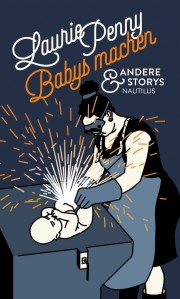 Laurie Penny - Babys machen
