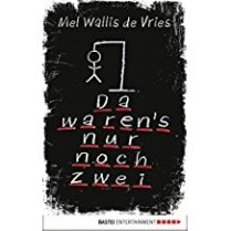 Mel Wallis de Vries - Da waren's nur noch zwei