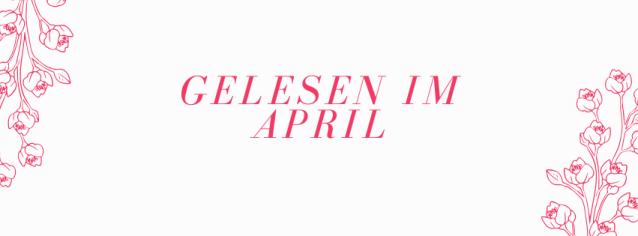 Gelesen im April