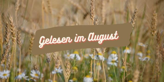 Gelesen im August